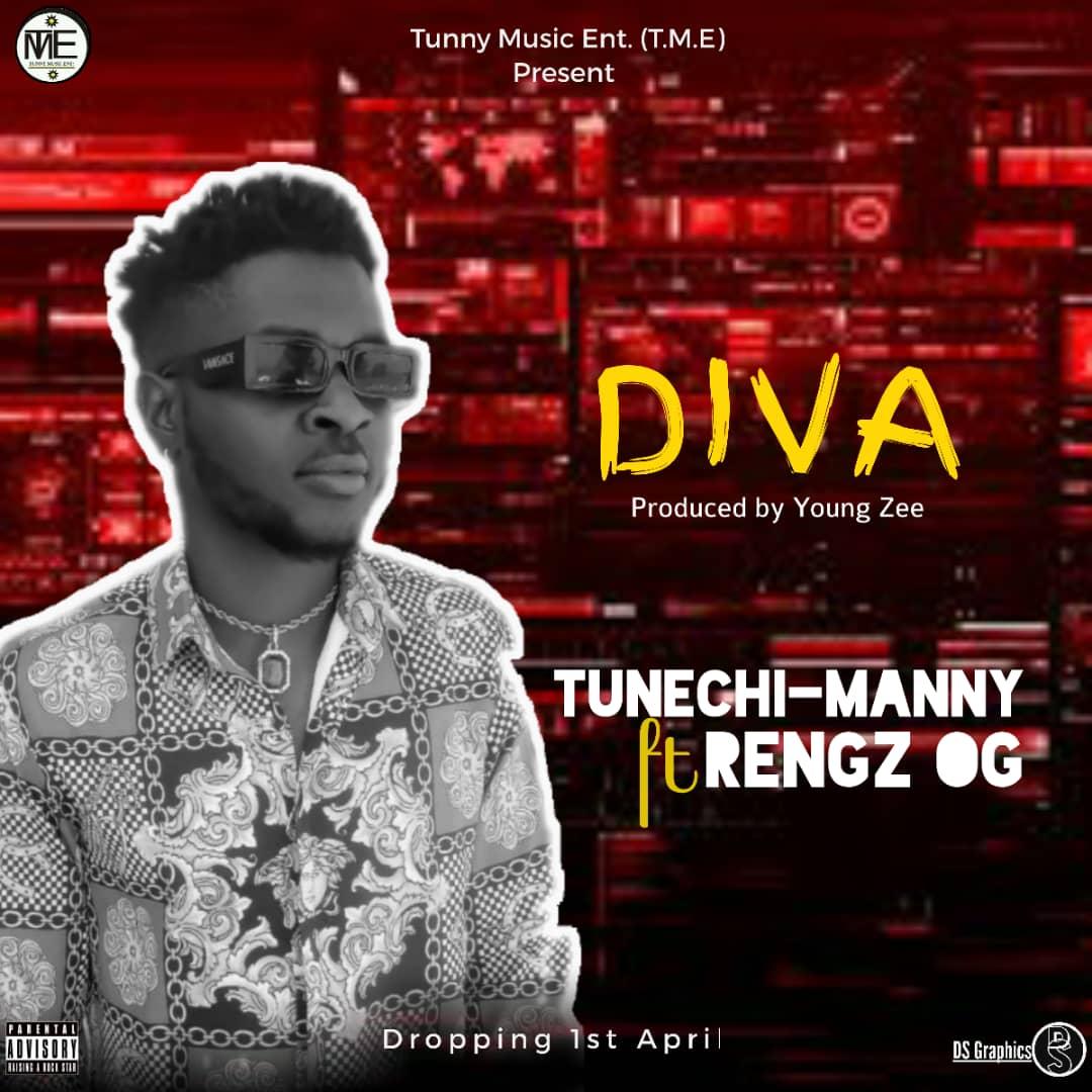 [Music] Tunechi Manny ft Rengz OG - Diva (Young Zee) #Arewapublisize
