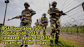 BSF Constable (GD) notification 2019 released; apply for 1356 vacancies from today