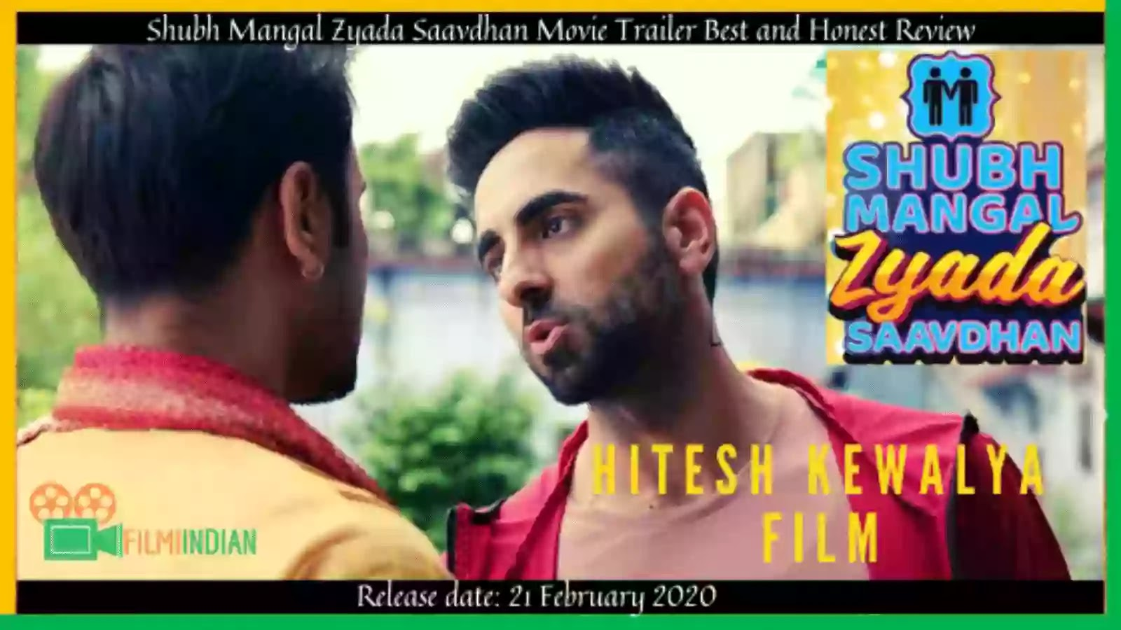 Shubh Mangal Zyada Saavdhan  : (2020) Trailer : Best and Honest Review