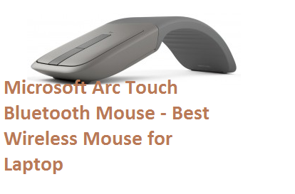 Microsoft Arc Touch Bluetooth Mouse - Best Wireless Mouse for Laptop