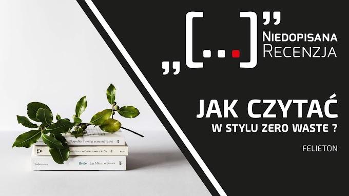 Jak czytać w stylu Zero Waste?