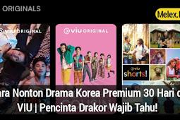 Cara Nonton Drama Korea Premium Secara Gratis 30 Hari di VIU 2020