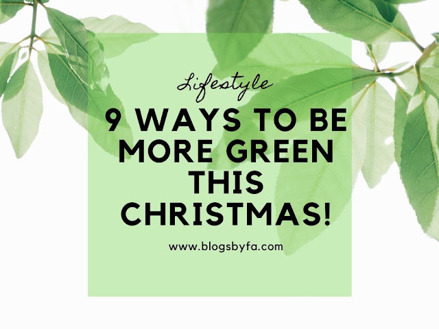9 ways to be more green this Christmas