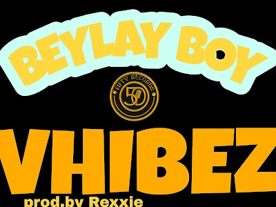Music: Beylay_Vhibez