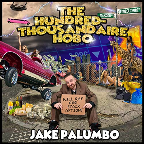 The Hundred-Thousandaire Hobo by Jake Palumbo.  PYGear.com