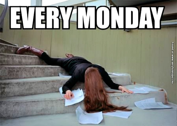 Yep! Every Monday we are all drained