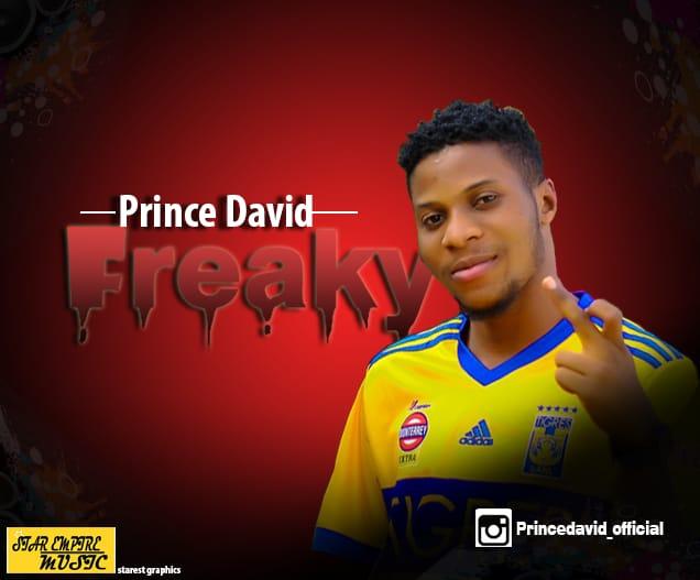 [Music] Prince David - Freaky  __#Arewapublisize www.arewapublisize.com
