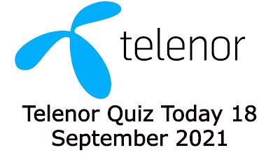 Telenor Quiz Today 18 September 2021 Questions Answers