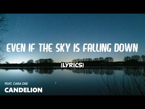 Even If The Sky Is Falling Down Lyrics