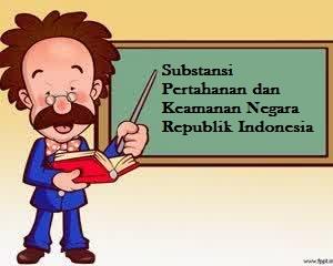 Substansi Pertahanan dan Keamanan Negara Republik Indonesia