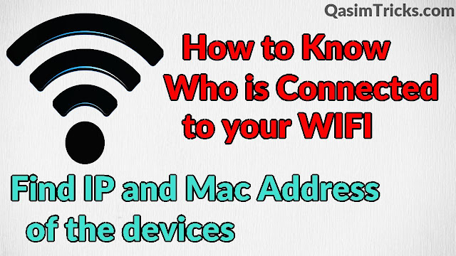 How to know who is using you WIFI on Android ? Find the IP and Mac Address of the devices connected to your WIFI