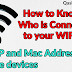 How to know who is using you WIFI using Android App. Find the IP and Mac Address of the devices connected to your WIFI