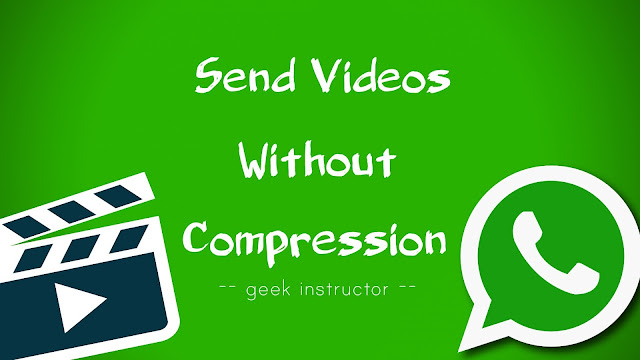 Send videos on WhatsApp without compression