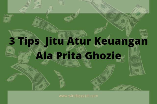 3 Tips Jitu Atur Keuangan Ala Prita Ghozie