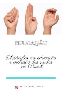 Obstáculos na educação e inclusão de surdos no Brasil