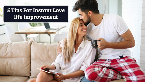 5 tips for instant Love life improvement
