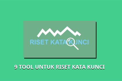 9 Tool Gratis Untuk Riset Kata kunci (keyword) Paling Jitu