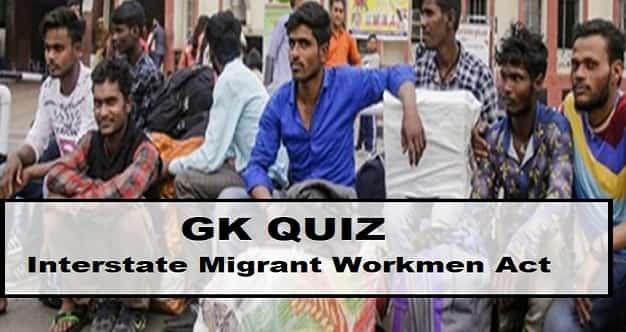 Quiz on Interstate Migrant Workmen Act, 1979