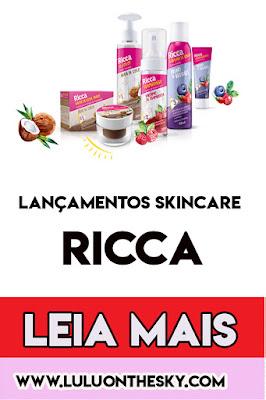 Lançamentos de Skincare Ricca