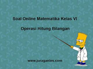 Contoh Soal Online Matematika Kelas 6 Bab Operasi Hitung Bilangan