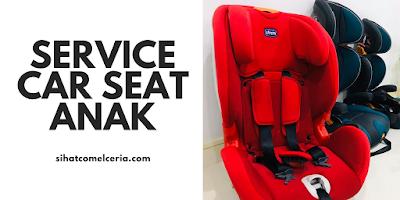 Service Car Seat Anak