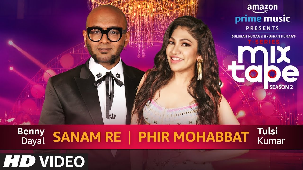 Lyrics: Sanam Re/Phir Mohabbat Song - Tulsi Kumar & Benny Dayal