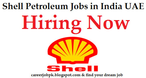 Shell Oil Company Jobs in Dubai and India 2016
