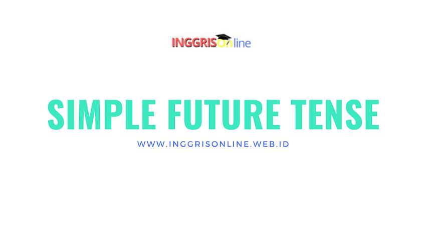 Mengenal Simple Future Tense Beserta Rumus Dan Contoh Kalimat