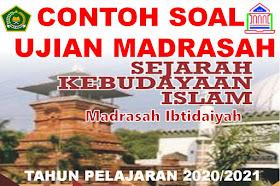 Contoh Soal Ujian Madrasah (UM) SKI Jenjang MI