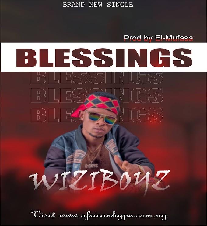 Music: Wiziboyz - Blessings [Prod by El-Mufasa]
