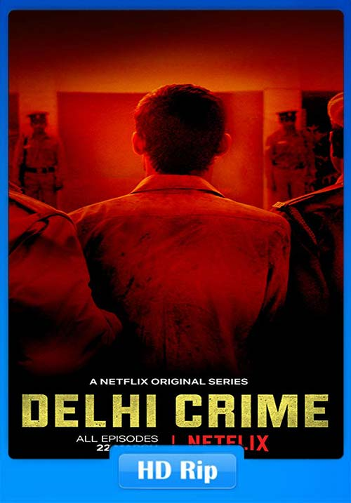Delhi Crime 2019 Season 1 Hindi Complete 720p WEB-DL x264 | 480p 300MB | 100MB HEVC