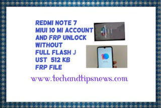Redmi note 7 miui 10 mi account and frp bypass without full flash just 512 kb frp file 1000% done