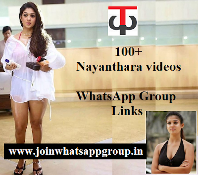 100+ Nayanthara videos WhatsApp Group Links