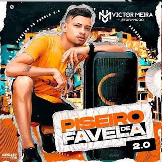 Victor Meira - Piseiro de Favela 2.0 - Promocional - 2021
