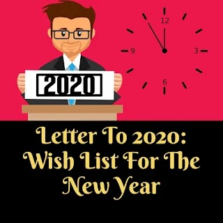 Letter To 2020: Wish List For The New Year