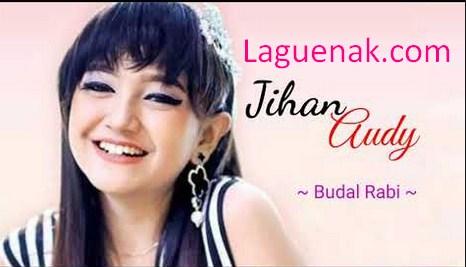 Jihan Audy Budal Rabi mp3 Download Sekarang | Laguenak.com