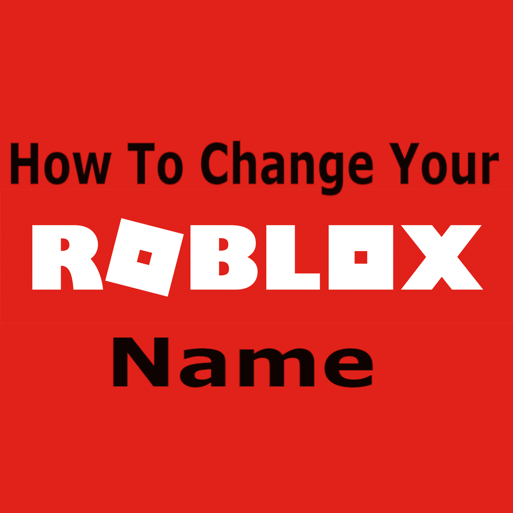 Roblox Names: Roblox Login: How To Change Your Name In Roblox