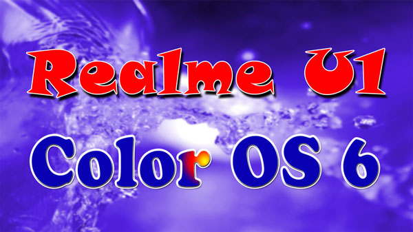 Realme U1 Color OS 6 Download and Install with new features