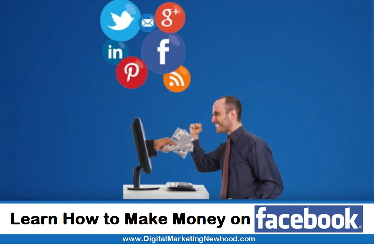 Learn How to make Money on Facebook?
