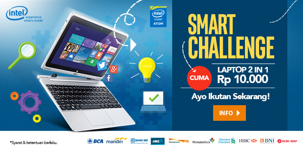 INTEL SMART CHALLENGE – Laptop 2 in 1 cuma Rp10.000! Periode S.d 14 September 2015