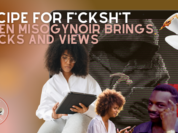 Formula for F*ckSh*t: When Misogynoir Brings Clicks and Views