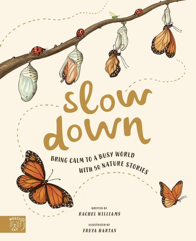 Slow down: Bring calm to a busy world with 50 nature stories by Rachel Williams {book cover}