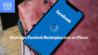 How to get Facebook Marketplace icon on iPhone - How to Access Facebook Marketplace icon on iPhone