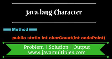 java.lang.Character.charCount()