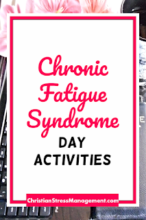 Chronic Fatigue Syndrome Day Activities