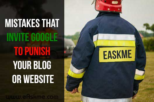 Mistakes That Invite Google to Punish Your Blog or Site: eAskme