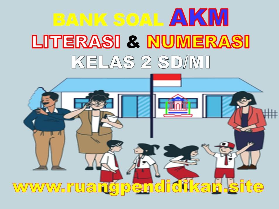 Soal AKM Literasi Dan Numerasi Kelas 2