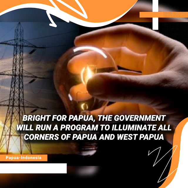 Program to Illuminate the Entire Papua and West Papua