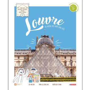 Louvre Và Những Tác Phẩm Kinh Điển - Thế Giới Nghệ Thuật Trong Bảo Tàng - Tập 1ebook PDF EPUB AWZ3 PRC MOBI