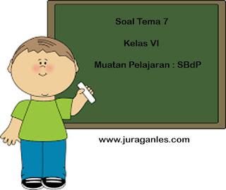 Contoh Soal Tematik Kelas 6 Tema 7 (SBdP) dan Kunci Jawaban